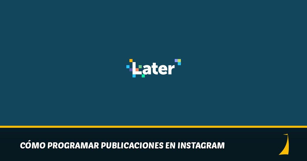 Cómo programar publicaciones en Instagram con Later